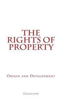 The Rights of Property: Origin and Development