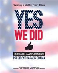 Yes We Did: Greatest Accomplishments of President Barack Obama