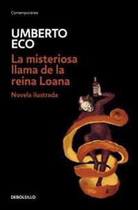 La Misteriosa Llama de la Reina Loana /The Mysterious Flame of Queen Loana