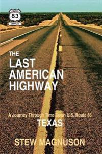The Last American Highway: A Journey Through Time Down U.S. Route 83 in Texas