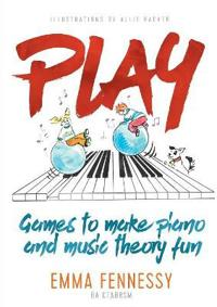Play: Games to Make Piano and Music Theory Fun