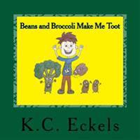 Beans and Broccoli Make Me Toot