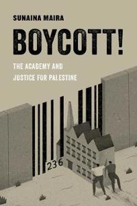 Boycott!: The Academy and Justice for Palestine