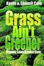 Grass Ain't Greener: Organic Lawn Garden Care