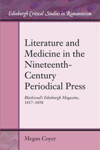 Literature and Medicine in the Nineteenth-Century Periodical Press: Blackwood's Edinburgh Magazine, 1817-1858