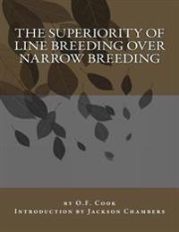 The Superiority of Line Breeding Over Narrow Breeding