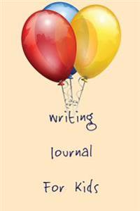 Writing Journal for Kids: Blank Journal Notebook to Write in