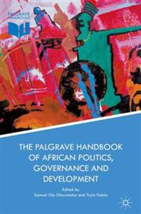 The Palgrave Handbook of African Politics, Governance and Development