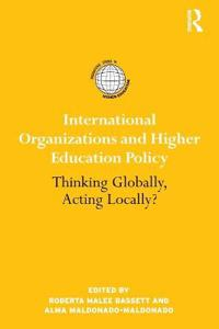 International Organizations and Higher Education Policy