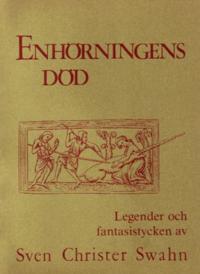 Enhörningens död : legender och fantasistycken