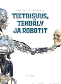 Tietoisuus, tekoäly ja robotit