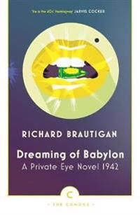 Dreaming of babylon - a private eye novel 1942