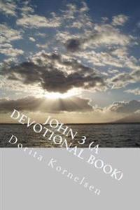 John 3 (a Devotional Book)