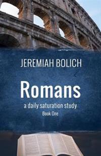 Romans (Book One): A Daily Saturation Guide
