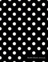 Bullet Black Journal: Bullet Grid Journal Black Polka Dots, Extra Large (8.5 X 11), 150 Dotted Pages, Medium Spaced, Soft Cover
