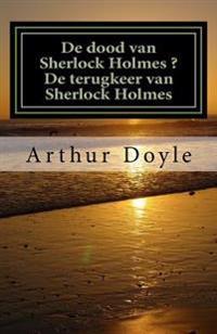 de Dood Van Sherlock Holmes ? de Terugkeer Van Sherlock Holmes