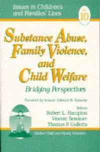 Substance Abuse, Family Violence, and Child Welfare