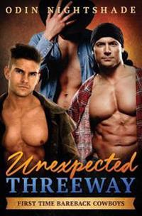 Unexpected Threeway: An MM Straight to Gay First Time Romance