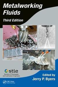 Metalworking Fluids, Third Edition