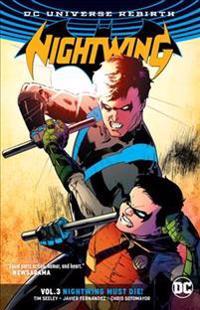 Nightwing vol. 3 nightwing must die (rebirth)