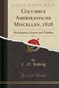 Columbus Amerikanische Miscellen, 1828, Vol. 1