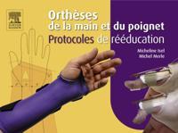 Ortheses de la main et du poignet. Protocoles de reeducation