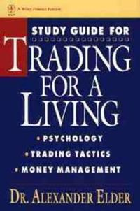 Trading for a Living: Psychology, Trading Tactics, Money Management, Study