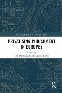 Privatising Punishment in Europe?