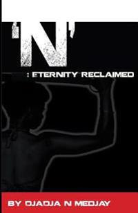 'N': Eternity Reclaimed