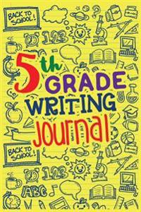 5th Grade Writing Journal: 6 X 9, 108 Lined Pages (Diary, Notebook, Journal, Workbook)