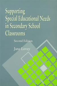 Supporting Special Educational Needs in Secondary School Classrooms, Second Edition