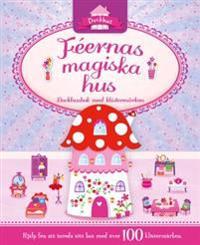 Féernas magiska hus - dockhusbok med klistermärken