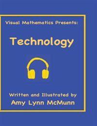 Visual Mathematics Presents: Technology