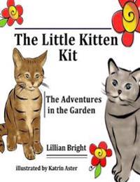 Little Kitten Kit: the Adventure in the Garden