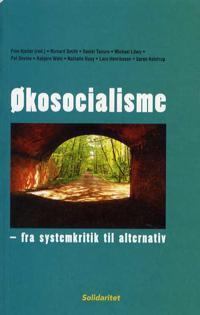 Økosocialisme - fra systemkritik til alternativ