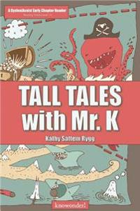Tall Tales with Mr. K (a Dyslexiassist Reader)