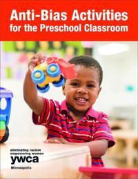 Anti-bias Activities for the Preschool Classroom
