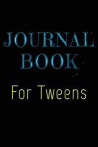Journal Book for Tweens: Blank Journal Notebook to Write in