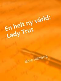 Lady Trut: En helt ny värld