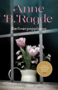 Berlinerpopplarna - Anne B. Ragde pdf epub