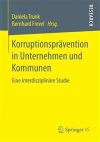 Korruptionsprävention in Unternehmen Und Kommunen