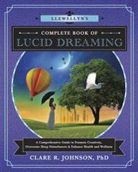 Llewellyn's Complete Book of Lucid Dreaming