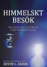 Himmelskt besök : En guide till att delta i det gudomliga