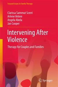Intervening After Violence: Therapy for Couples and Families