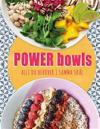 Power bowls : allt du behöver i samma skål