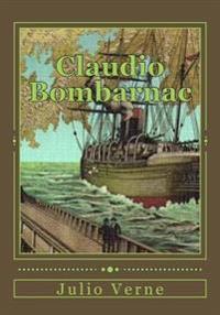 Claudio Bombarnac: Viaje Extraordinario