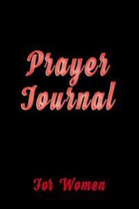 Prayer Journal for Women: 6 X 9, 108 Lined Pages (Diary, Notebook, Journal)