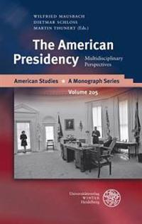 The American Presidency: Multidisciplinary Perspectives