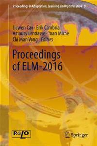Proceedings of ELM-2016