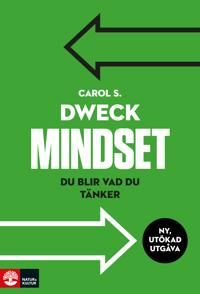 Dweck, Carol S/Mindset : Du blir vad du tänker